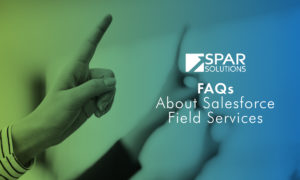 FAQs About Salesforce Field Services