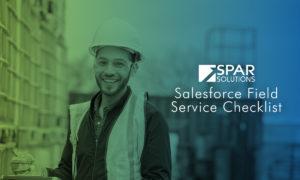 Salesforce Field Service Solutions Checklist